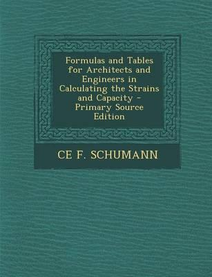 Formulas and Tables for Architects and Engineers in Calculating the Strains and Capacity