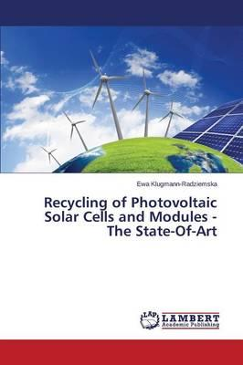 Recycling of Photovoltaic Solar Cells and Modules - The State-Of-Art