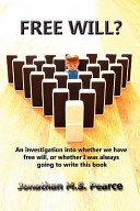 Free Will? an Investigation Into Whether We Have Choice, Or Whether I Was Always Going to Write This Book.