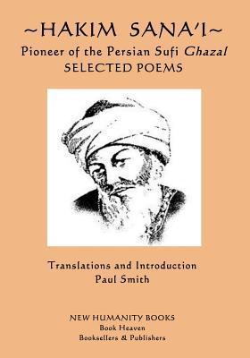Hakim Sana'i - Pioneer of the Persian Sufi Ghazal