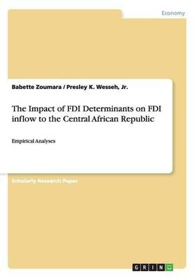 The Impact of FDI Determinants on FDI inflow to the Central African Republic