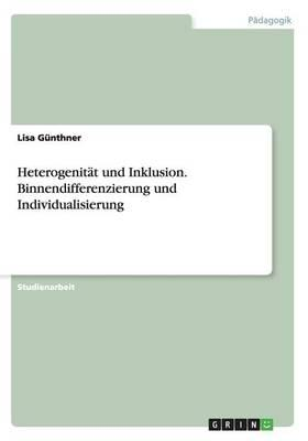 Heterogenität und Inklusion. Binnendifferenzierung und Individualisierung