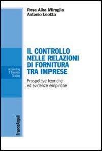 Il controllo nelle relazioni di fornitura tra imprese. Prospettive teoriche ed evidenze empiriche