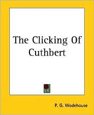 The Clicking Of Cuthbert