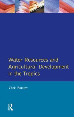 Water Resources and Agricultural Development in the Tropics