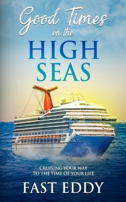 Good Times on the High Seas