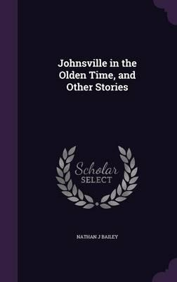Johnsville in the Olden Time