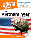 The Complete Idiot's Guide to the Vietnam War
