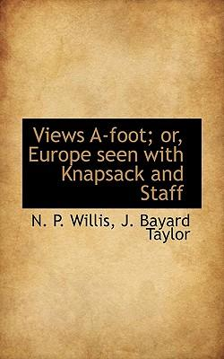 Views A-Foot; Or, Europe Seen with Knapsack and Staff