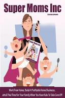 Super Moms Inc.
