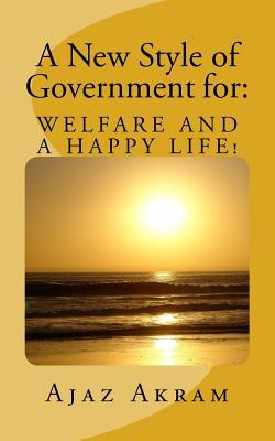 A New Style of Government for Welfare and a Happy Life