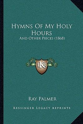 Hymns of My Holy Hours