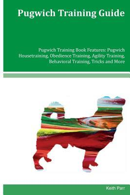 Pugwich Training Guide Pugwich Training Book