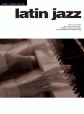 Jazz Piano Solos Latin Jazz 17 Classics