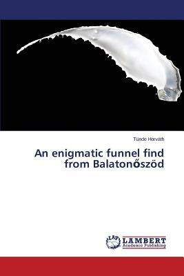 An enigmatic funnel find from Balatonőszöd