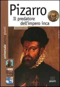 Pizarro Il Predatore Dell'impero Inca