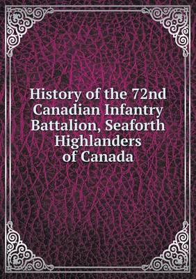 History of the 72nd Canadian Infantry Battalion, Seaforth Highlanders of Canada
