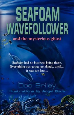 Seafoam Wavefollower and the Mysterious Ghost