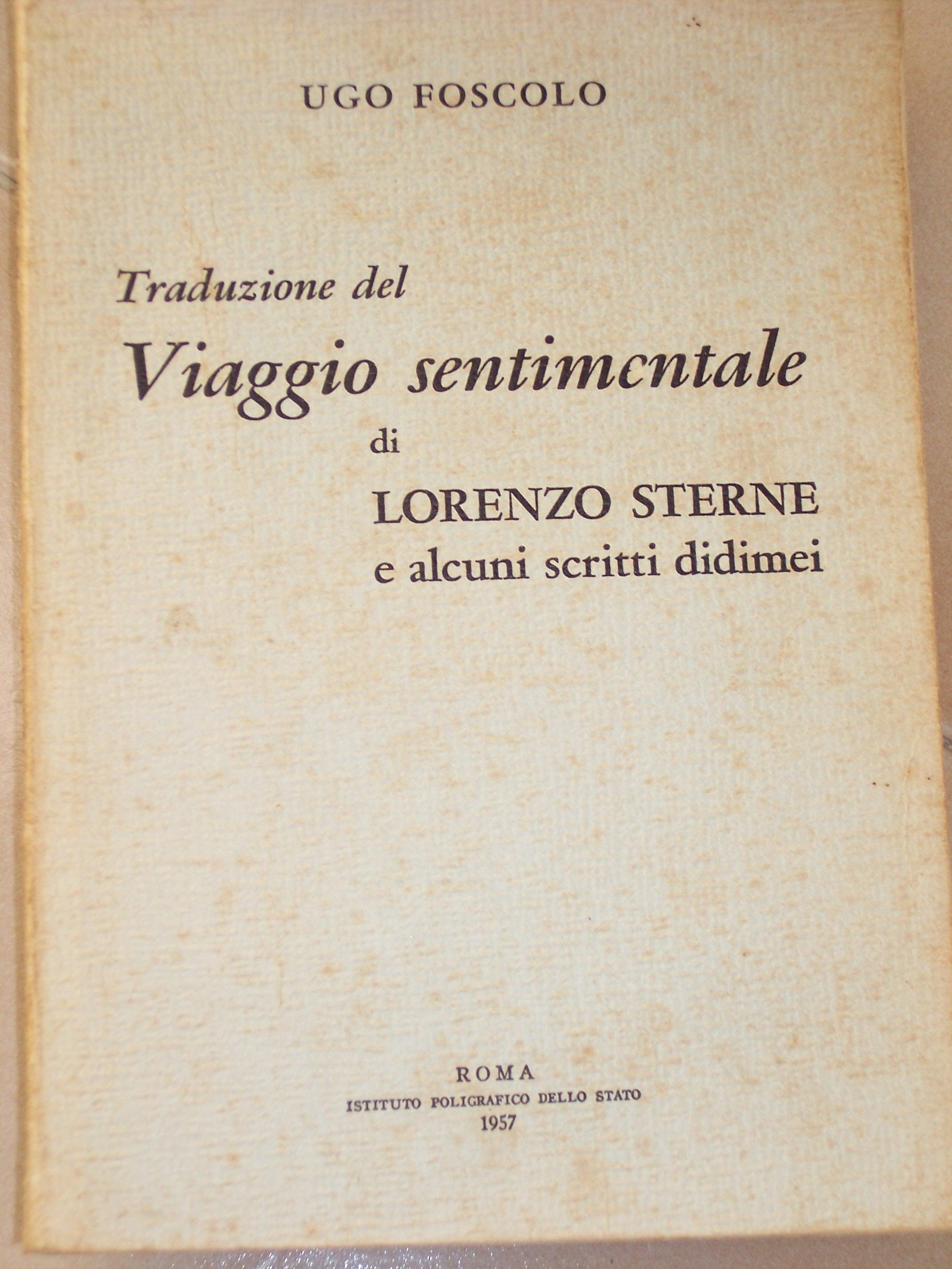 Traduzione del viaggio sentimentale di Lorenzo Sterne e alcuni scritti didimei