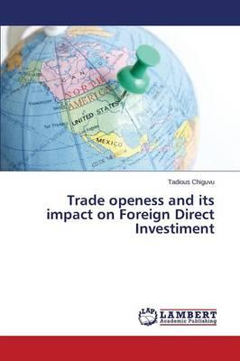 Trade openess and its impact on Foreign Direct Investiment