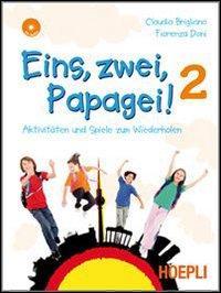 Eins, zwei, papagei. Per la Scuola media. Con CD Audio