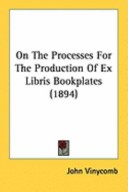 On The Processes For The Production Of Ex Libris Bookplates