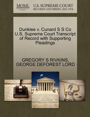 Dunklee V. Cunard S S Co U.S. Supreme Court Transcript of Record with Supporting Pleadings