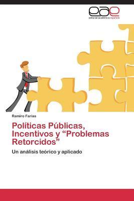 """Políticas Públicas, Incentivos y """"Problemas Retorcidos"""""""