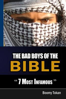 The Bad Boys of the Bible 7 Most Infamous