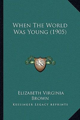When the World Was Young (1905)