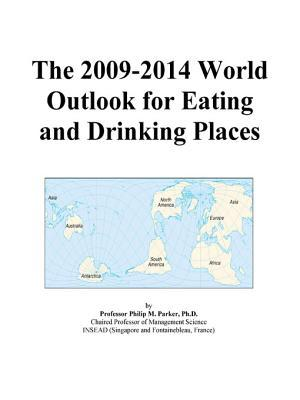 The 2009-2014 World Outlook for Eating and Drinking Places