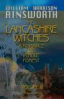 The Lancashire Witches, a Romance of Pendle Forest
