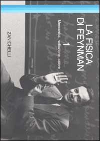 La fisica di Feynman / Meccanica, radiazione, calore