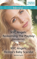 Medical Duo/Nyc Angels: Redeeming The Playboy/Nyc Angels: Heiress's Baby Scandal