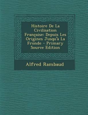 Histoire de La Civilisation Francaise