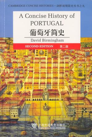 葡萄牙简史/[英文本]/剑桥国别简史丛书/Concise history of Portugal