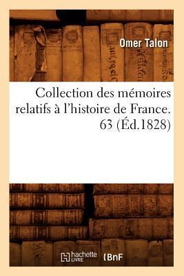 Collection des Memoires Relatifs a l'Histoire de France. 63 (ed.1828)