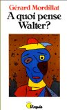 À quoi pense Walter ?