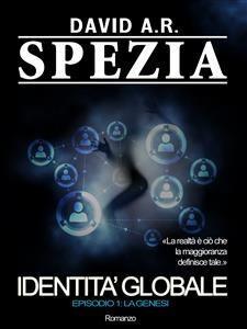 Identità Globale. Episodio 1