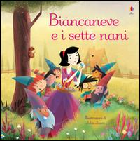 Biancaneve e i sette nani. Classici per l'infanzia. Ediz. illustrata