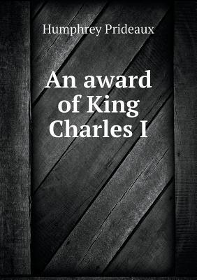 An Award of King Charles I