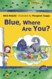 Blue, Where Are You?