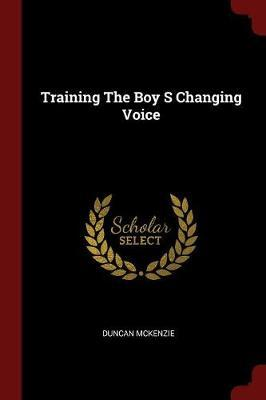 Training the Boy S Changing Voice