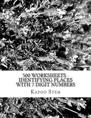 500 Worksheets - Identifying Places With 7 Digit Numbers