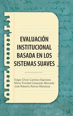Evaluacion Institucional Basada En Los Sistemas Suaves