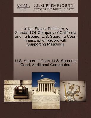 United States, Petitioner, V. Standard Oil Company of California and IRA Boone. U.S. Supreme Court Transcript of Record with Supporting Pleadings