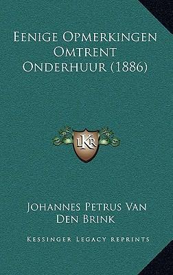 Eenige Opmerkingen Omtrent Onderhuur (1886)