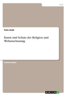 Kunst und Schutz der Religion und Weltanschauung