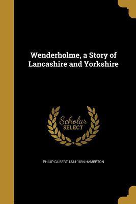 WENDERHOLME A STORY OF LANCASH
