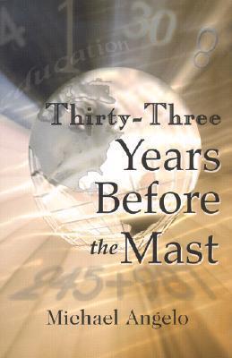 Thirty-Three Years Before the Mast